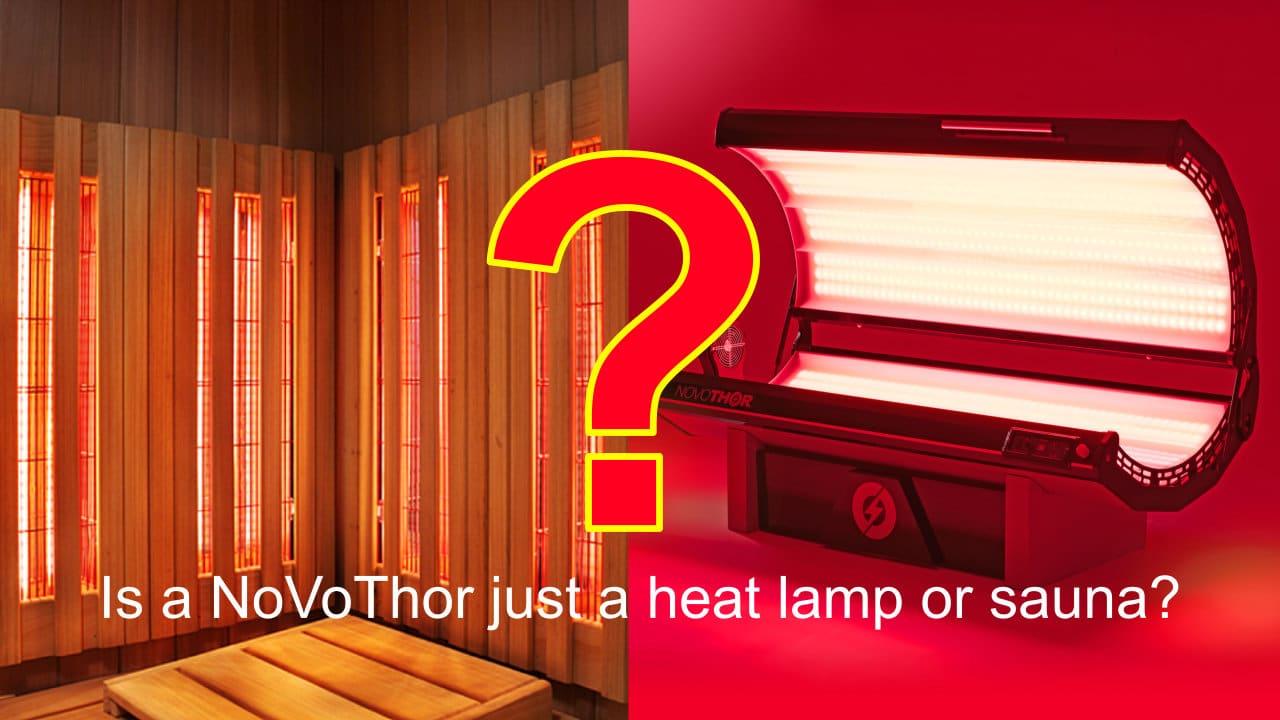 Is a NovoTHOR just a big heat lamp or sauna